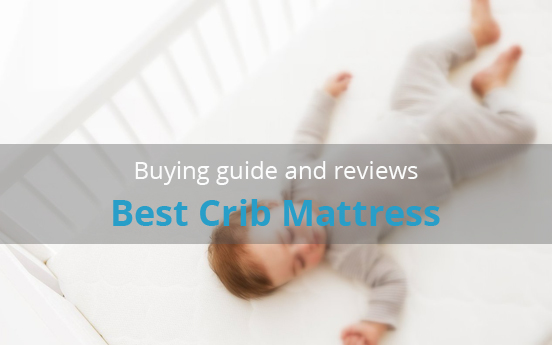 Best Crib Mattress With Reviews (For Your Newborn Baby)